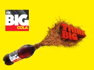 Big Cola, Think Big!